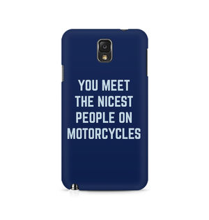 You Meet The Nicest People On Motorcycles - Samsung Note 3 N9006