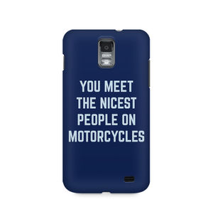 You Meet The Nicest People On Motorcycles - Samsung S2 I9100/9108