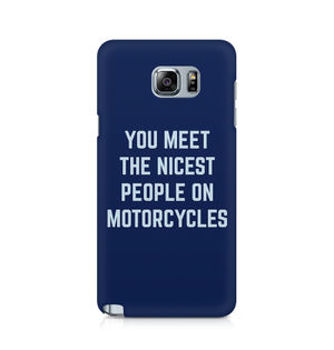 You Meet The Nicest People On Motorcycles - Samsung Note 5