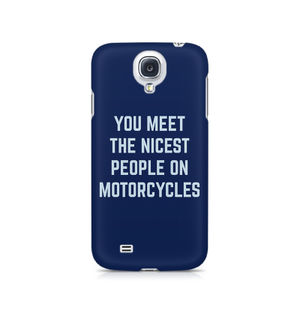 You Meet The Nicest People On Motorcycles - Samsung S4