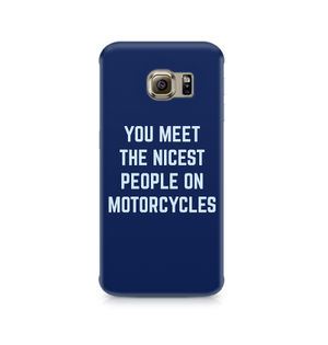 You Meet The Nicest People On Motorcycles - Sasmung Galaxy S6