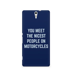 You Meet The Nicest People On Motorcycles - Sony Xperia C5
