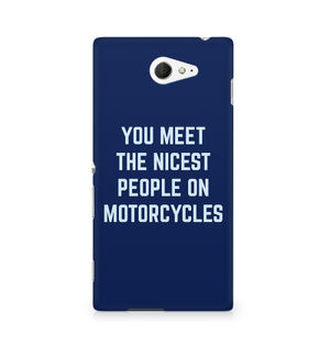 You Meet The Nicest People On Motorcycles - Sony Xperia M2 S50h