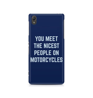 You Meet The Nicest People On Motorcycles - Sony Xperia Z2 L50W