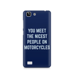 You Meet The Nicest People On Motorcycles - Vivo X5