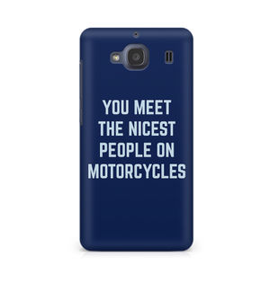 You Meet The Nicest People On Motorcycles - Xiaomi Redmi 2s