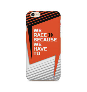 We Race Because We Have To - Apple iPhone 6 Plus/6s Plus