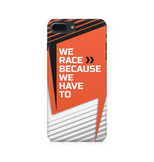We Race Because We Have To - Apple iPhone 7 Plus