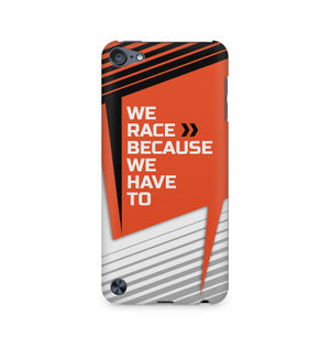 We Race Because We Have To - Apple iPod Touch 6