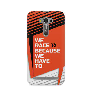 We Race Because We Have To - Asus Zenfone 2 Laser ZE500ML