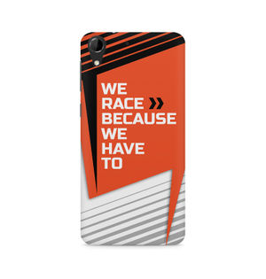 We Race Because We Have To - HTC Desire 728