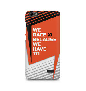 We Race Because We Have To - Huawei Honor 4C