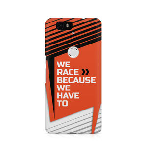 We Race Because We Have To - Huawei Nexus 6P
