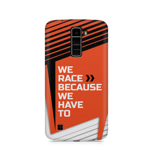We Race Because We Have To - LG K7
