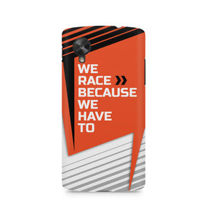 We Race Because We Have To - LG Nexus 5