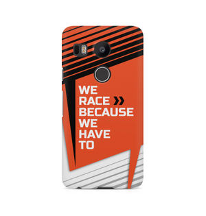We Race Because We Have To - LG Nexus 5X