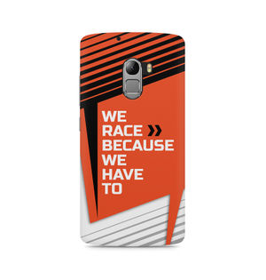 We Race Because We Have To - Lenovo K4 Note