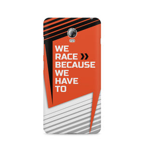 We Race Because We Have To - Lenovo Vibe P1