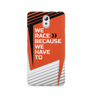 We Race Because We Have To - Lenovo Vibe P1 M