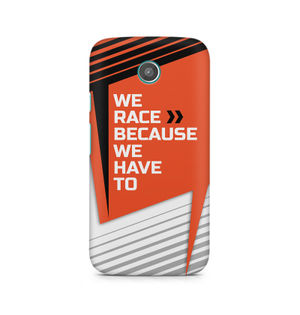 We Race Because We Have To - Moto E