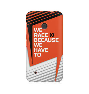 We Race Because We Have To - Nokia Lumia 530