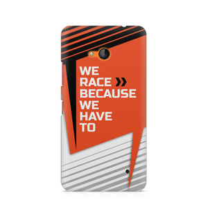 We Race Because We Have To - Nokia Lumia 640