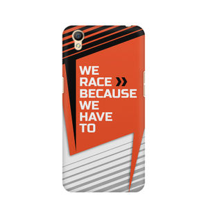 We Race Because We Have To - Oppo A37