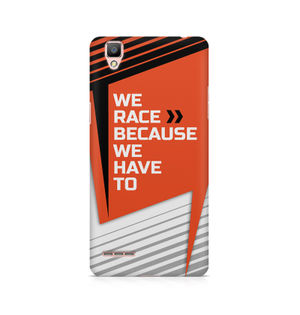 We Race Because We Have To - Oppo F1 plus