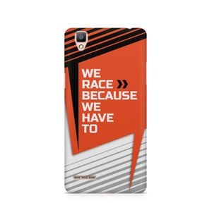 We Race Because We Have To - Oppo F1
