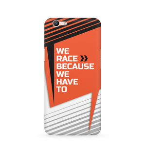 We Race Because We Have To - Oppo F1s