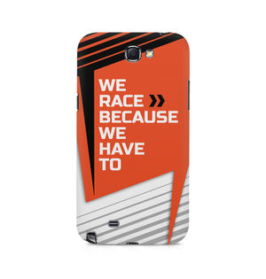 We Race Because We Have To - Samsung Note 2