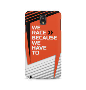 We Race Because We Have To - Samsung Note 3 N9006