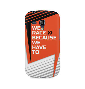 We Race Because We Have To - Samsung S3 Mini 8190