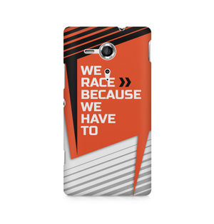 We Race Because We Have To - Sony Xperia SP M35H