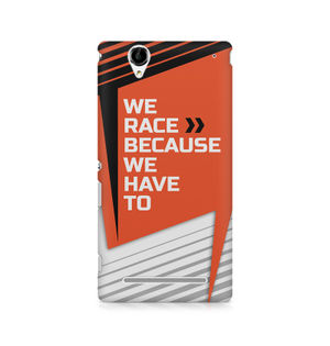 We Race Because We Have To - Sony Xperia T2