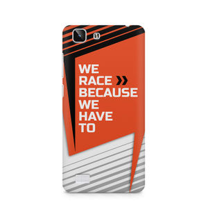 We Race Because We Have To - Vivo X5