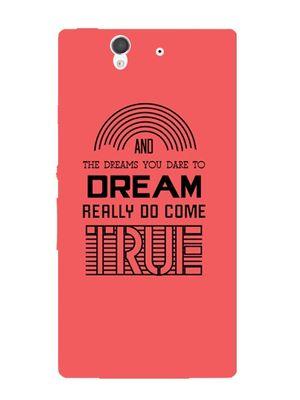 Dream come true Sony mobile cover