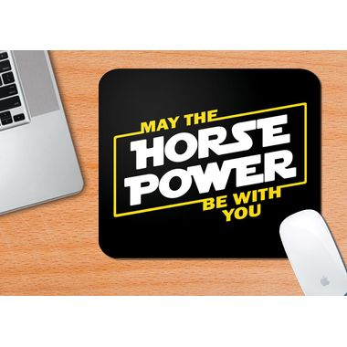 MAY THE HORSE POWER BE WITH YOU | Mouse Pad