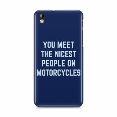 You Meet The Nicest People On Motorcycles - HTC Desire 816