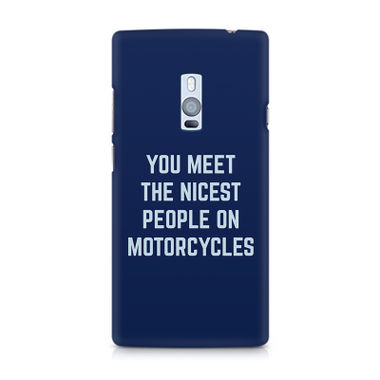 You Meet The Nicest People On Motorcycles - OnePlus Two