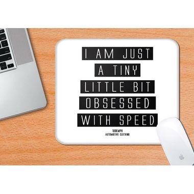 I AM JUST A TINY LITTLE BIT OBSESSED WITH SPEED | Mouse Pad