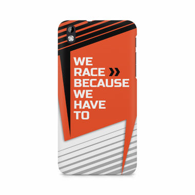 We Race Because We Have To - HTC Desire 816