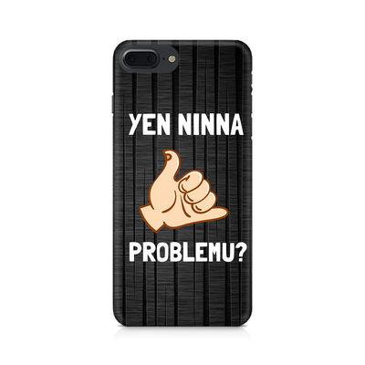 Yen Ninna Problemu? Premium Printed Case For Apple iPhone 7 Plus