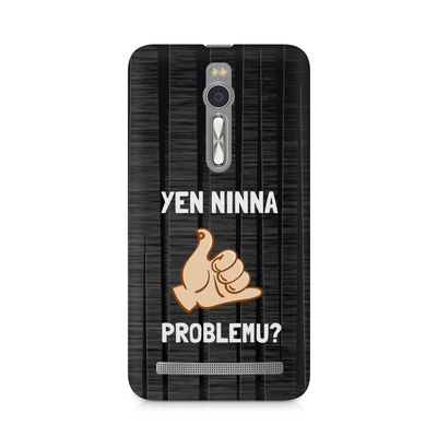 Yen Ninna Problemu? Premium Printed Case For Asus Zenfone 2