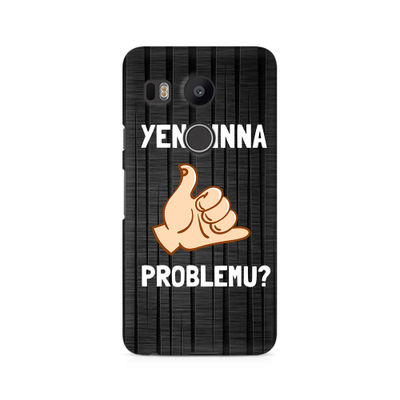 Yen Ninna Problemu? Premium Printed Case For LG Nexus 5X