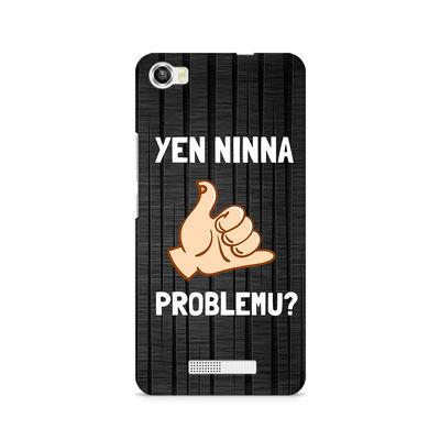 Yen Ninna Problemu? Premium Printed Case For Lava Iris X8