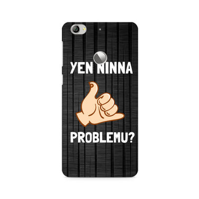 Yen Ninna Problemu? Premium Printed Case For LeEco Le 1S