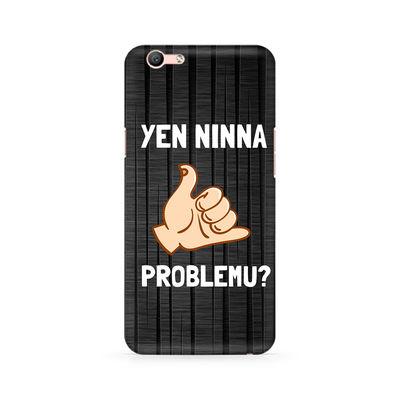Yen Ninna Problemu? Premium Printed Case For Oppo F1s