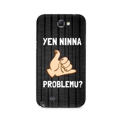 Yen Ninna Problemu? Premium Printed Case For Samsung Note 2