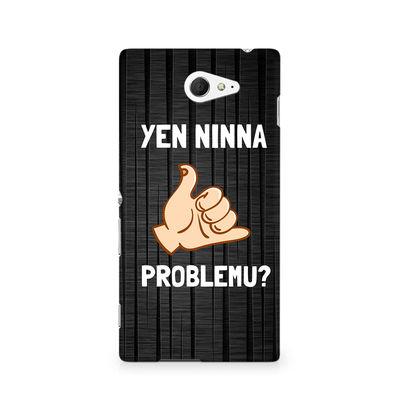 Yen Ninna Problemu? Premium Printed Case For Sony Xperia M2 S50h